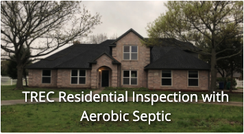 TREC Residential Inspection with Aerobic Septic